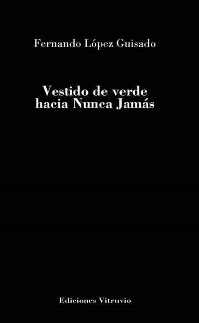 Presentación del poemario 'Vestido de verde hacia Nunca Jamás' de Fernando López Guisado