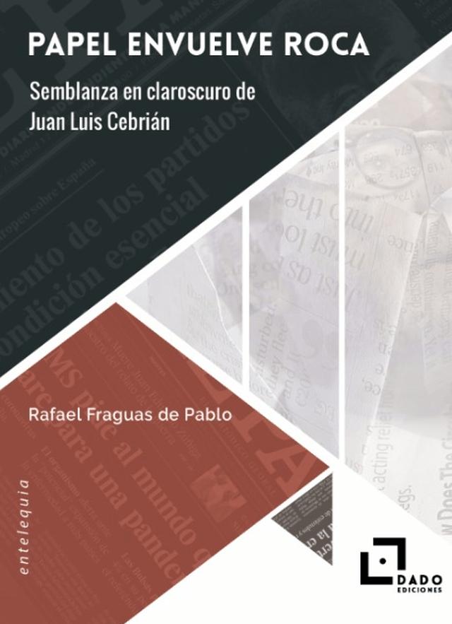 Se publica 'Papel envuelve roca. Semblanza en claroscuro de Juan Luis Cebrián' de Rafael Fraguas