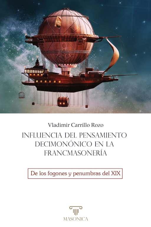 'Influencia del pensamiento decimonónico en la francmasonería. De los fogones y penumbras del XIX', último libro de Vladimir Carrillo Rozo
