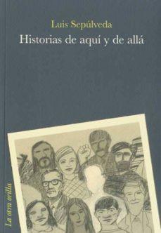 'Historias de aquí y de allá' de Luis Sepúlveda