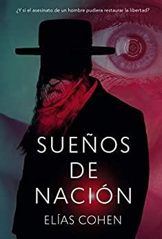 'Sueños de nación' de Elías Cohen
