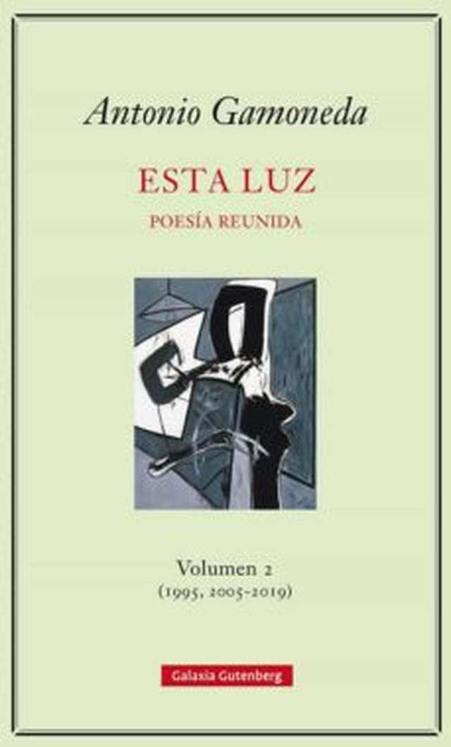 'Esta luz'. Poesía reunida de Antonio Gamoneda