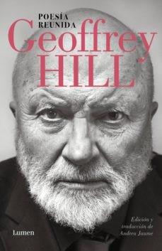 'Poesía reunida' de Geoffrey Hill