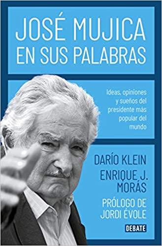 'José Mújica en sus palabras' de Darío Klein y Enrique Moras