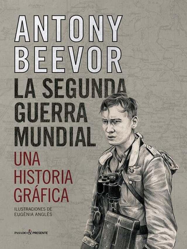 'La segunda guerra mundial, una historia gráfica' de Beevor