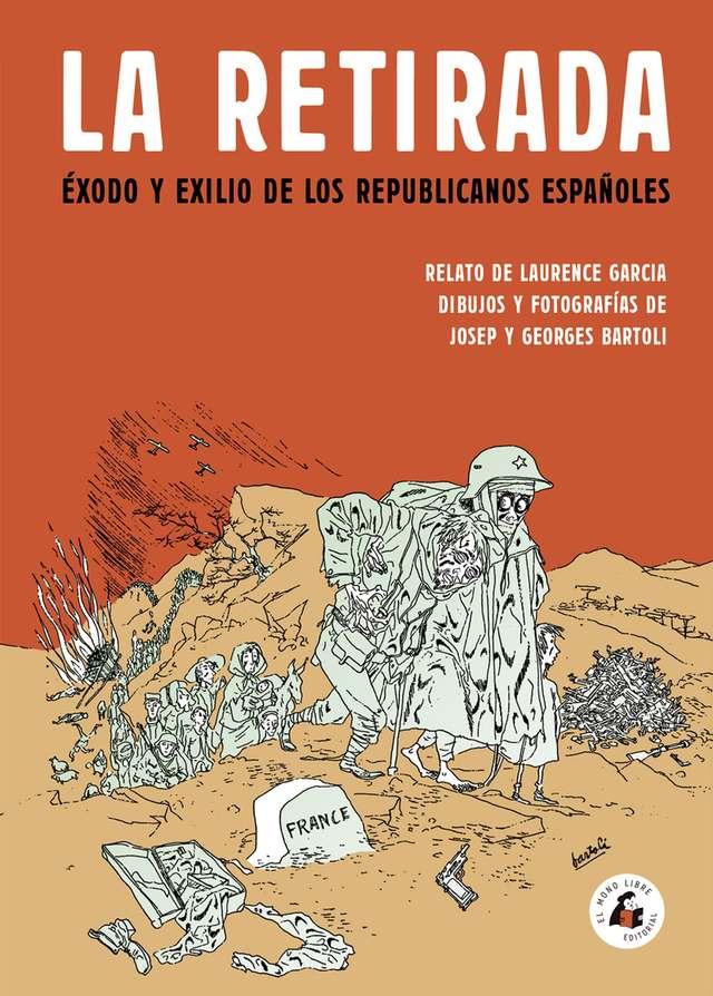 'La Retirada: Éxodo y exilio de los republicanos españoles'de Laurence Garcia,Josep y Georges Bartoli