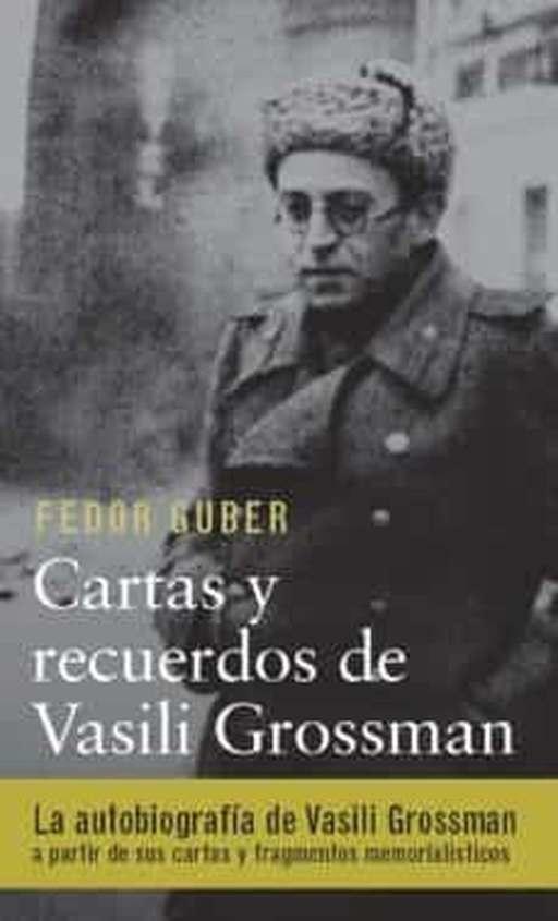 'Cartas y recuerdos de Vasili Grossman' de Fedor Guber