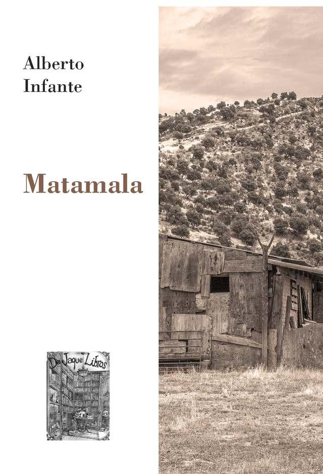 'Matamala' de Alberto Infante
