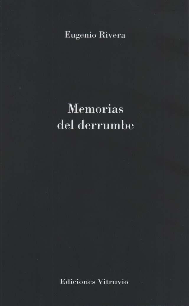 'Memorias del derrumbe' de Eugenio Rivera