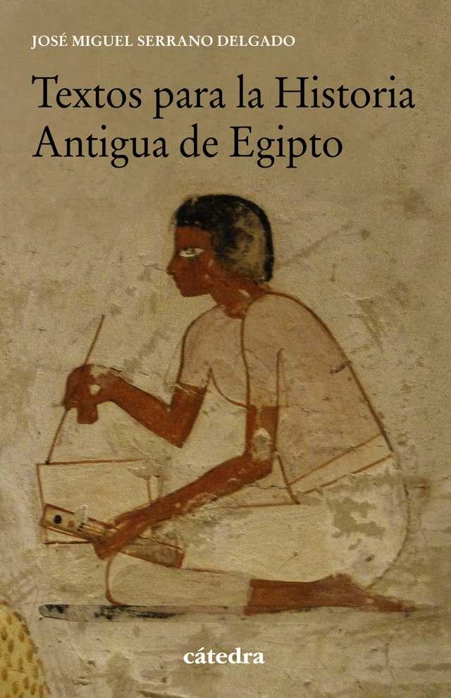 'Textos para la Historia Antigua de Egipto' de José Miguel Serrano Delgado