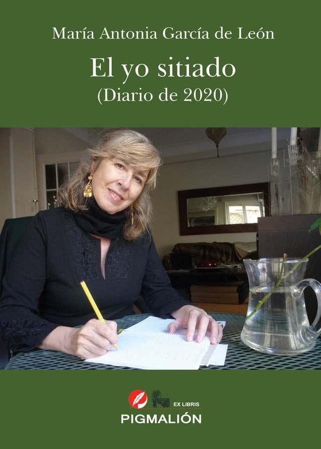 'El yo sitiado (Diario de 2020)' de María Antonia García de León