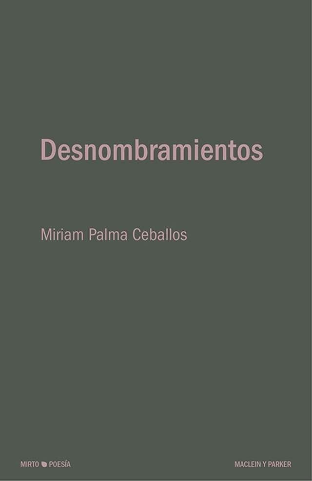 'Desnombramientos' de Miriam Palma