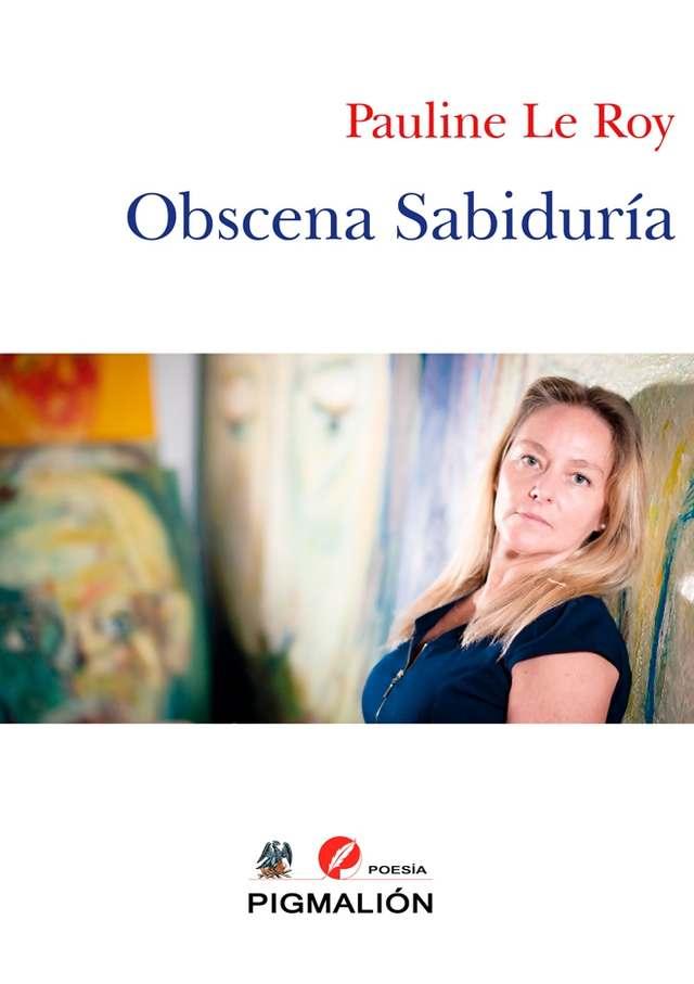 'Obscena sabiduría' de Pauline Le Roy