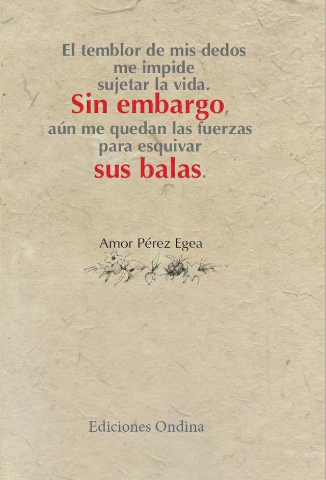 'Sin embargo, sus balas' de Amor Pérez Egea