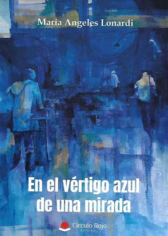 'En el vértigo azul de una mirada' de María Ángeles Lonardi