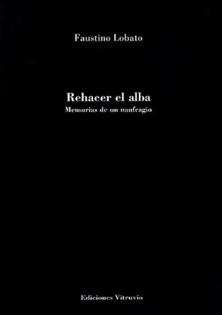 'Rehacer el alba' de Faustino Lobato Delgado