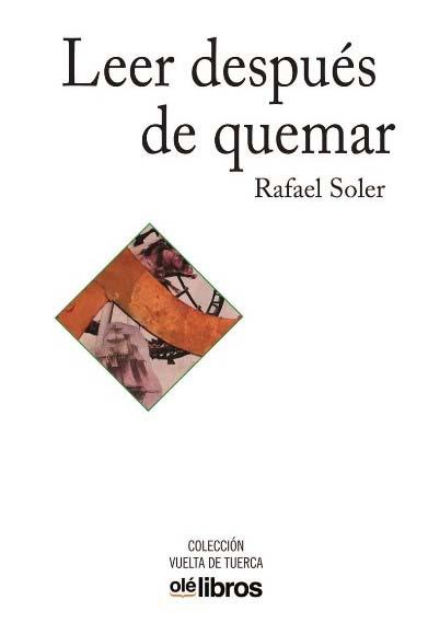 'Leer después de quemar' de Rafael Soler