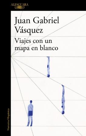 'Viajes con un mapa en blanco' de Juan Gabriel Vásquez
