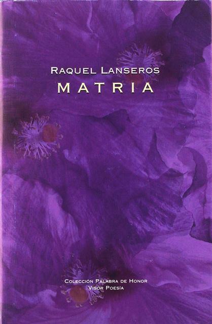 'Matria' de Raquel Lanseros