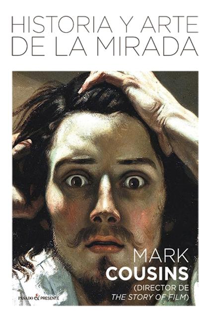 'Historia y arte de la mirada' de Mark Cousins