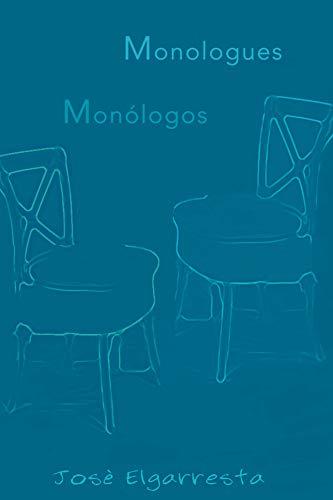 'Monólogos / Monologues' de José Elgarresta