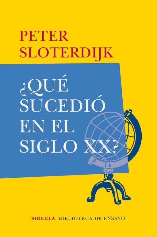 '¿Qué sucedió en el siglo XX?' de Peter Sloterdijk