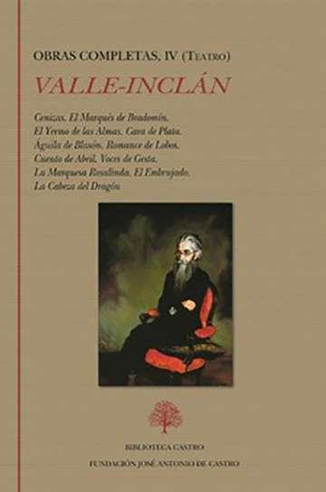'Obras completas, IV (Teatro)' de Valle-Inclán