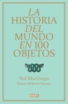 'La Historia del mundo en 100 objetos' de Neil MacGregor