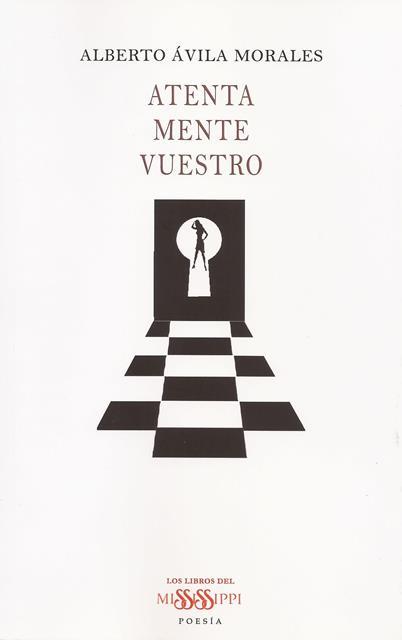 'Atenta Mente Vuestro' de Alberto Ávila Morales