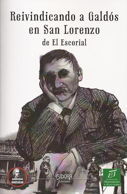 'Reivindicando a Galdós en San Lorenzo de El Escorial' de VV.AA