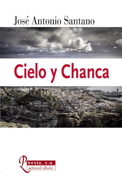 'Cielo y Chanca' de José Antonio Santano