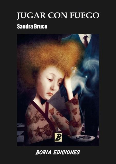 'Jugar con fuego' de Sandra Bruce