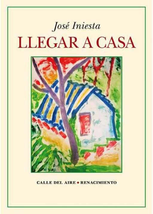 'Llegar a casa' de José Iniesta