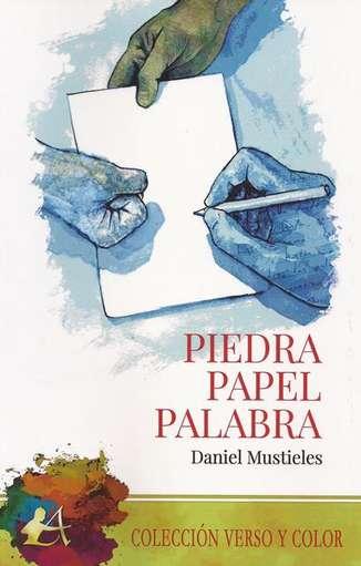 'Piedra, papel, palabra' de Daniel Mustieles