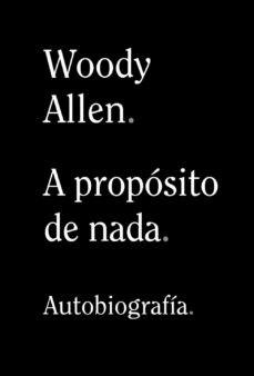 'A propósito de nada' de Woody Allen