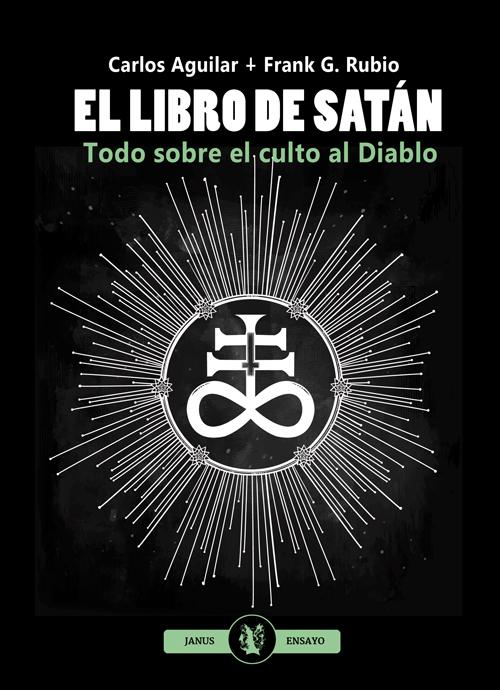 'El libro de Satán. Todo sobre el culto al Diablo' de Carlos Aguilar y Frank G. Rubio