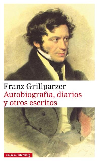 'Autobiografía, diarios y otros escritos' de Franz Grillparzer