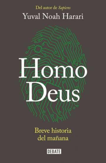 'Homo Deus. Breve historia del mañana' de Yuval Noah Harari
