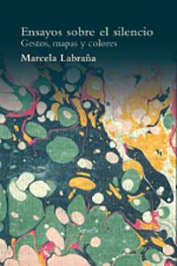 'Ensayos sobre el silencio' de Marcela Labraña