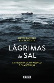 'Lágrimas de sal' de Pietro Bartolo y Lidia Tilotta