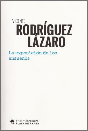 'La exposición de los ensueños' de Vicente Rodríguez Lázaro