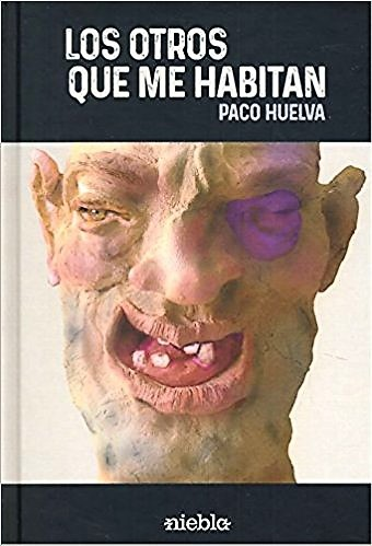 'Los otros que me habitan' de Paco Huelva