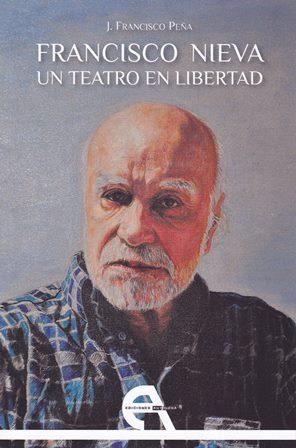 'Francisco Nieva, un teatro en libertad' de J. Francisco Peña