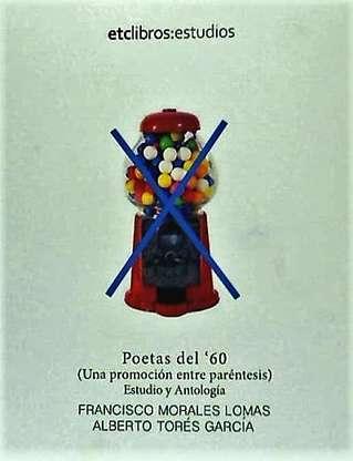 'Poetas del ´60 Una promoción entre paréntesis' de Francisco Morales Loma y Alberto Torés