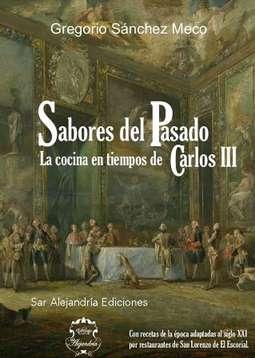 'Sabores del pasado. La cocina en tiempos de Carlos III' de Gregorio Sánchez Meco