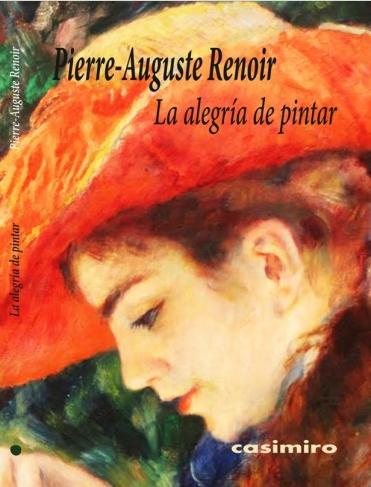 La alegría de pintar de Pierre-Auguste Renoir