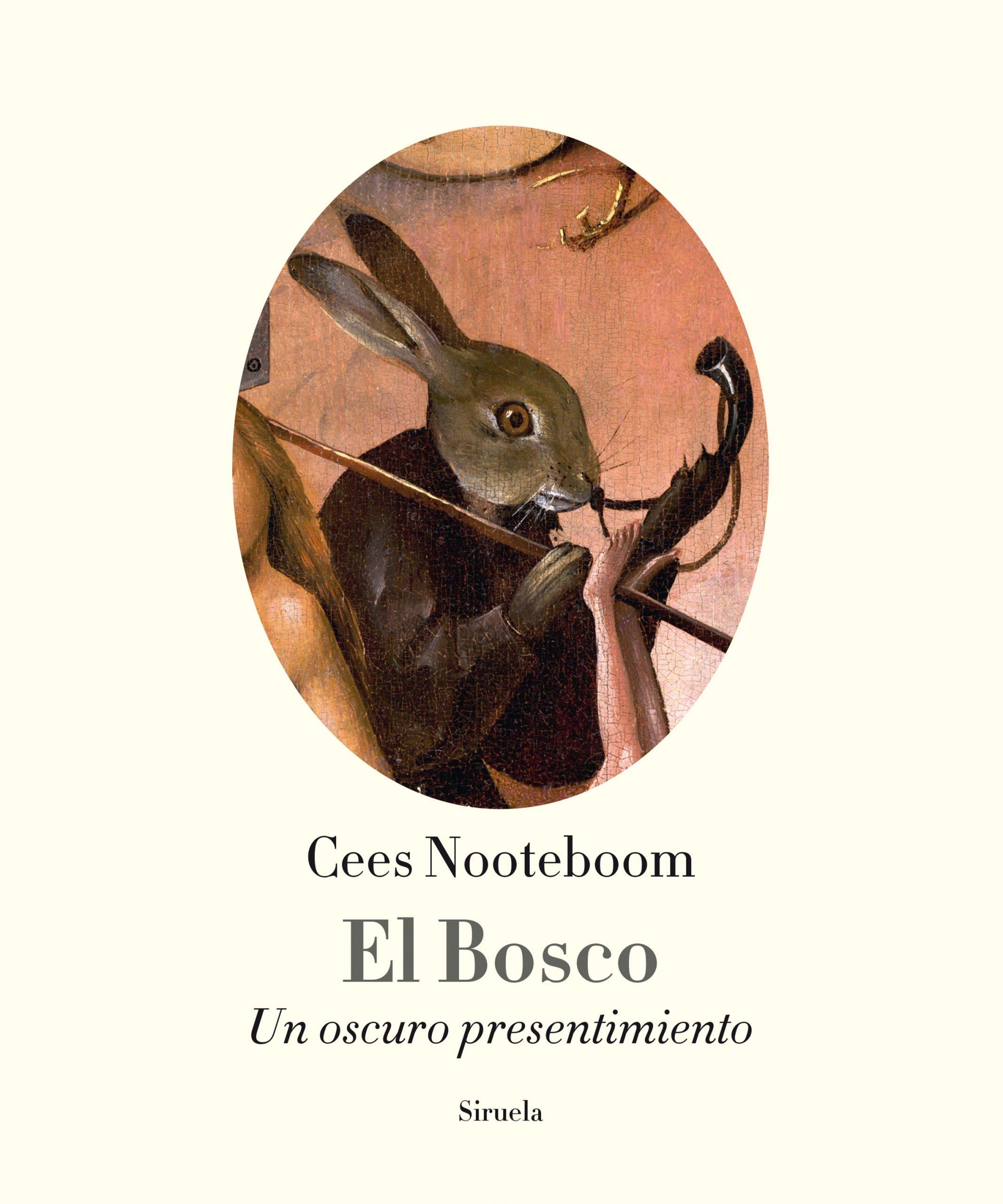'El Bosco. Un oscuro presentimiento' de Cees Nooteboom