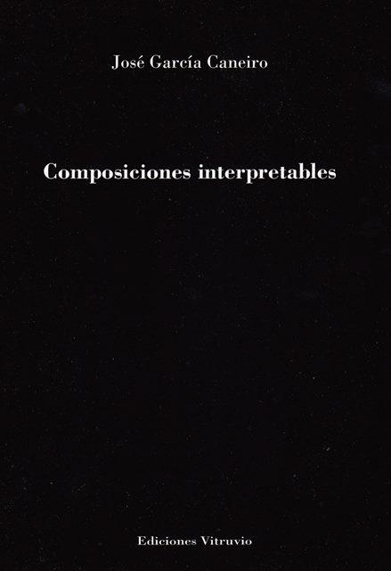 'Composiciones interpretables' de José García Caneiro