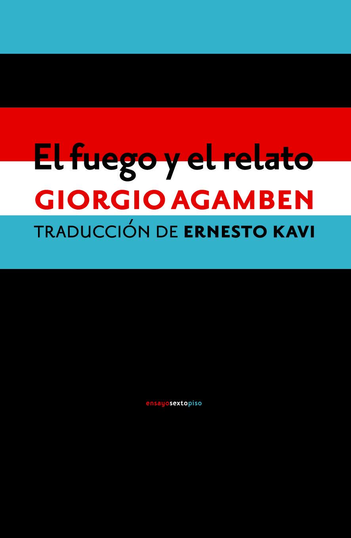 'El fuego y el relato' de Giorgio Agamben