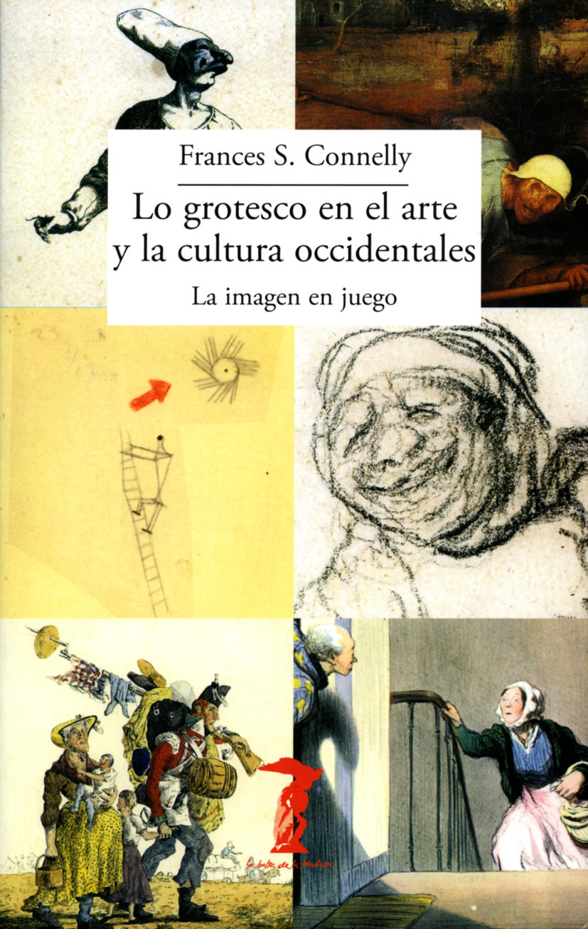 'Lo grotesco en el arte y la cultura occidentales' de Frances S. Connelly